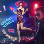 Good Times to Dance - MP4 - Muzyka bez ZAIKS