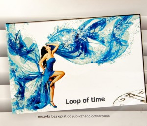 Loop of Time - Muzyka bez ZAIKS